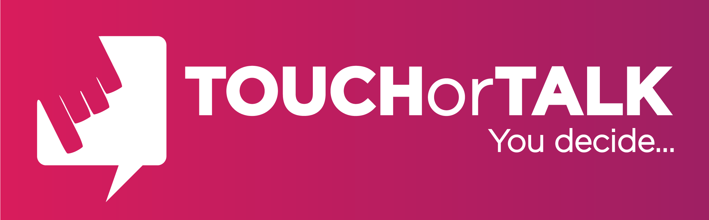 Touch or Talk
